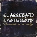 Durmiendo En Tu Ombligo (feat. Vanesa Martín)/El Arrebato