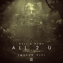 All 2 U (feat. Kiff) [MERCE VIP]/R3LL & HVNS