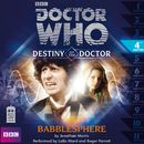 Destiny of the Doctor, Series 1.4: Babblesphere (Unabridged)/Doctor Who