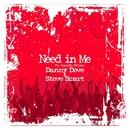 Need in Me/Danny Dove