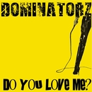 Do You Love Me/Dominatorz