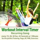 Workout Interval Timer: Recurring Gong for the Perfect Training, Yoga, AT, PME, Exercises - Every 15, 20, 30 Sec, 45 Seconds or 1 Minute/Torsten Abrolat