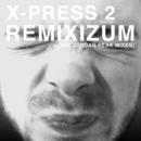 Remixizum (The Jordan Peak Remixes)/X-Press 2