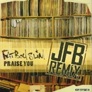 Praise You (JFB the Remixes)/Fatboy Slim