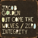 Out Come the Wolves/Jacob Golden