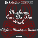 Machines Can Do the Work (Afghan Headspin Remix) [Fatboy Slim vs. Hervé]/Fatboy Slim & Hervé