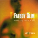 Everybody Needs a 303 (Everybody Loves a Carnival)/Fatboy Slim
