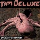 Jack It / Mudpod/Tim Deluxe