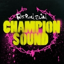 Champion Sound/Fatboy Slim