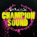 Champion Sound/Fatboy Slim