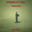This Is War (feat. Doll) [Remixes]/X-Press 2