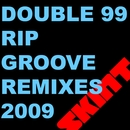 RIP Groove 2009/Double 99