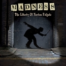 The Liberty of Norton Folgate (Deluxe Edition)/Madness