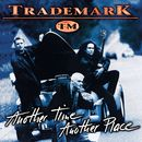 Another Time, Another Place/Trademark