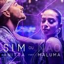 Sim ou não (Participação especial Maluma)/Anitta