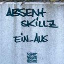 Ein_Aus/Absent Skillz