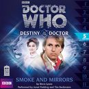 Destiny of the Doctor, Series 1.5: Smoke and Mirrors (Unabridged)/Doctor Who