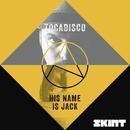 His Name Is Jack/Tocadisco