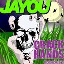 Crack Hands/Jayou
