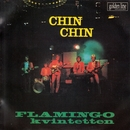 Chin Chin/Flamingokvintetten