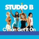 C'mon Get It On/Studio B