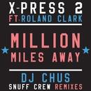 Million Miles Away (feat. Roland Clark)/X-Press 2