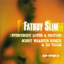 Everybody Loves a Bootleg/Fatboy Slim