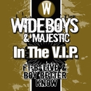 In the V.I.P./Wideboys & Majestic