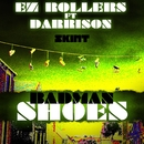Badman Shoes (feat. Darrison)/EZ Rollers