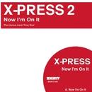 Now I'm On It/X-Press 2