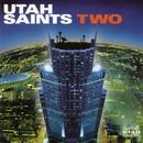 Two/Utah Saints