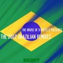 The 2012 Brazilian Remixes (The House of X-Press 2 Presents)/X-Press 2