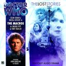 The Lost Stories, Series 1.8: The Macros (Unabridged)/Doctor Who