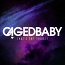 That's The Trouble/Cagedbaby