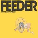 Just The Way I'm Feeling/Feeder