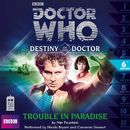 Destiny of the Doctor, Series 1.6: Trouble in Paradise (Unabridged)/Doctor Who