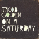 On a Saturday/Jacob Golden