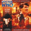The Companion Chronicles, Series 1.1: Mother Russia (Unabridged)/Doctor Who