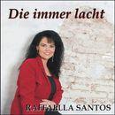 Die immer lacht/Raffaella Santos
