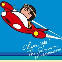 CHEER UP! THE SUMMER/山下達郎