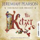 Die Ketzer - Der Bund der Freiheit/Jeremiah Pearson