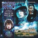 The 4th Doctor Adventures, Series 1.5: Trail of the White Worm (Unabridged)/Doctor Who