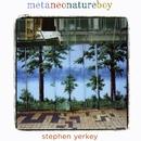 Metaneonatureboy/Stephen Yerkey