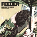 Pushing the Senses (Live from Brussels)/Feeder