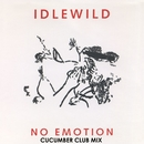 No Emotion (Cucumber Club Mix)/Idlewild