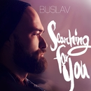 Searching For You/Buslav