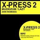 Muzikizum / Lazy 2009 Remixes/X-Press 2