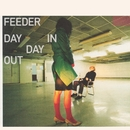 Day In Day Out/Feeder