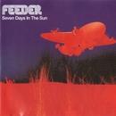 Seven Days in the Sun/Feeder