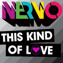 This Kind of Love/Nervo